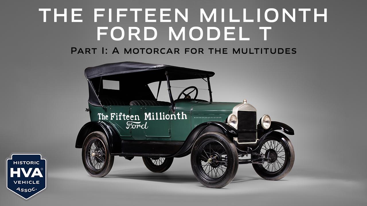 Ford Model T fifteen millionth HVA part 1