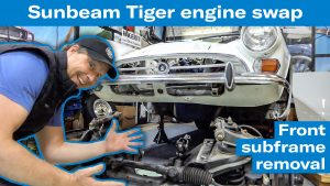 Front subframe removal goes mostly according to plan | Sunbeam Tiger engine swap project – Ep. 3