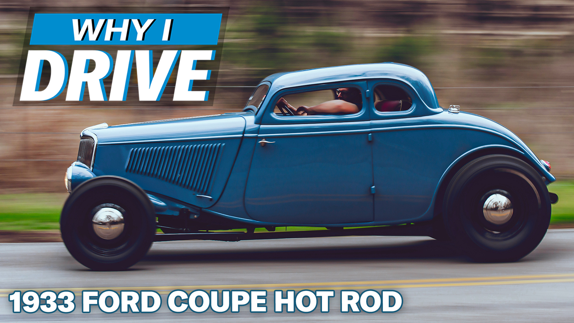 1933 Ford Coupe why i drive show lead